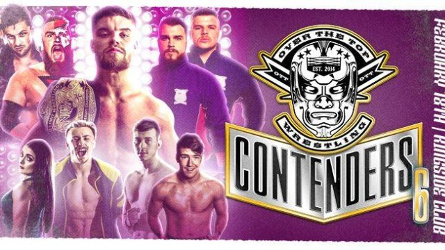 "Over The Top Wrestling Presents ""Contenders 6"""