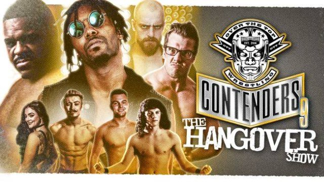 "Over The Top Wrestling presents  ""Contenders 9, The HangOver Show"""