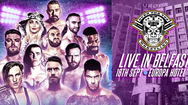 Over The Top Wrestling LIVE in Belfast 2
