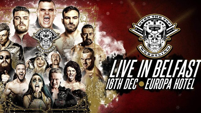 "Over The Top Wrestling Presents ""Live In Belfast"""