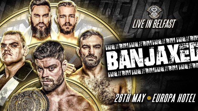 "Over The Top Wrestling Presents ""Belfast Banjaxed"""