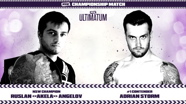 "NSW Ultimatum 2017: Ruslan ""Akela"" Angelov vs. Adrian Storm"
