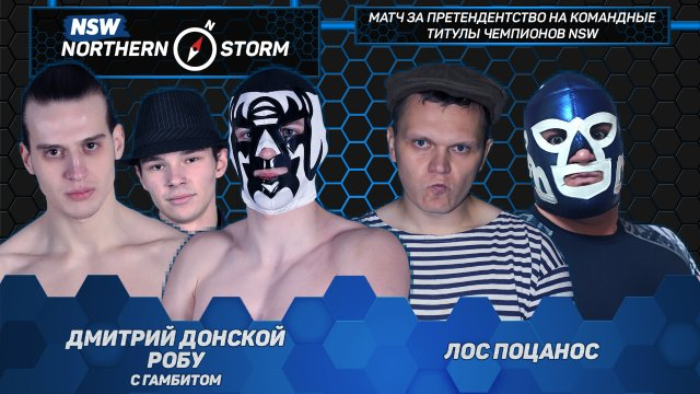 NSW Northern Storm (18/03): Dmitry Donskoi & Robu (w/Gambit) vs. Los Pocanos