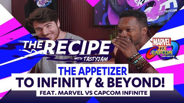 The Recipe with Tastyjam: The Appetizer part 1 ft. Marvel Vs Capcom Infinite