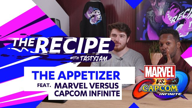 The Recipe with Tastyjam: The Appetizer part 2-4 ft. Marvel Vs Capcom Infinite