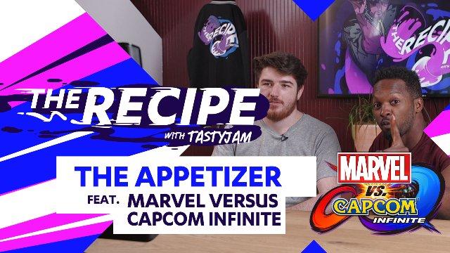The Recipe with Tastyjam: The Appetizer part 2-4 ft. Marvel Vs Capcom Infinite