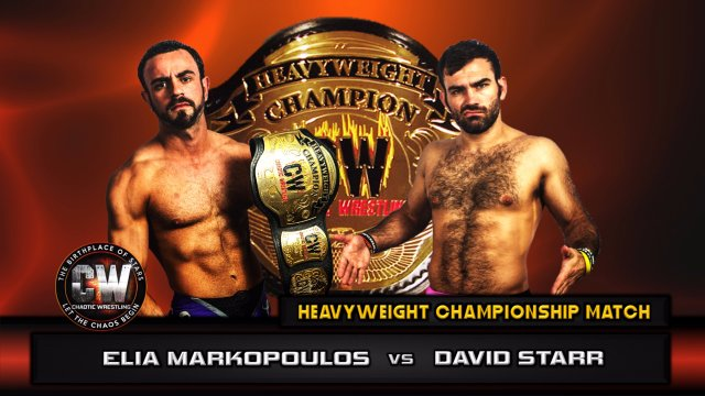 Chaotic Wrestling - Elia Markopoulos vs David Starr - CW Heavyweight Championship Match