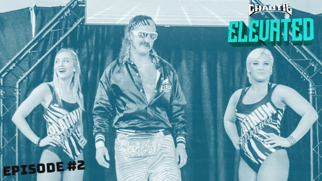 ELEVATED | Episode 2 | Presented By Chaotic Wrestling