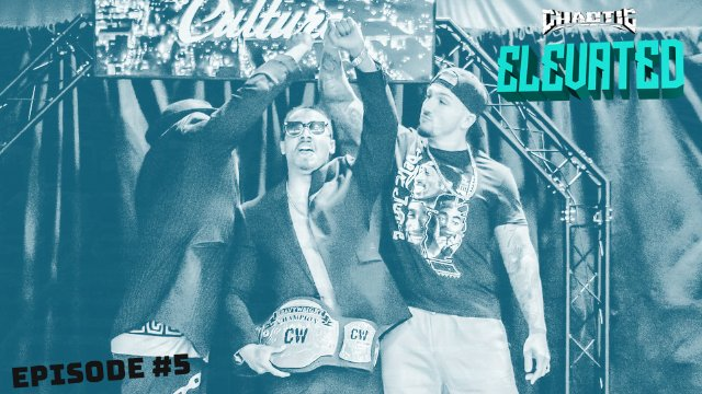 ELEVATED | Episode 5 | Chaotic Wrestling