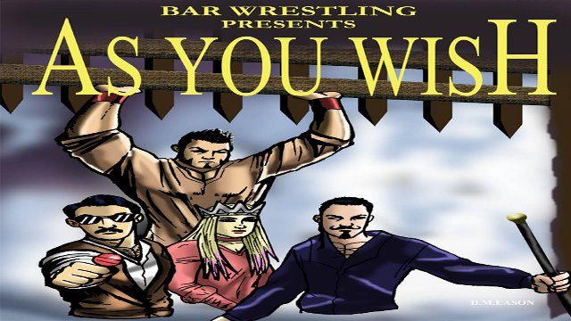 Bar Wrestling 24 As You Wish