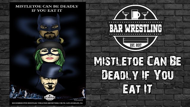 Bar Wrestling 26 Mistletoe Can Be Deadly If You Eat It