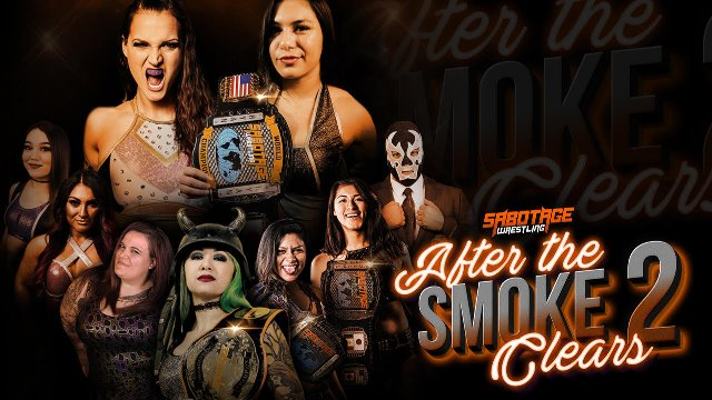 Sabotage Wrestling: After The Smoke Clears 2 Live Cut