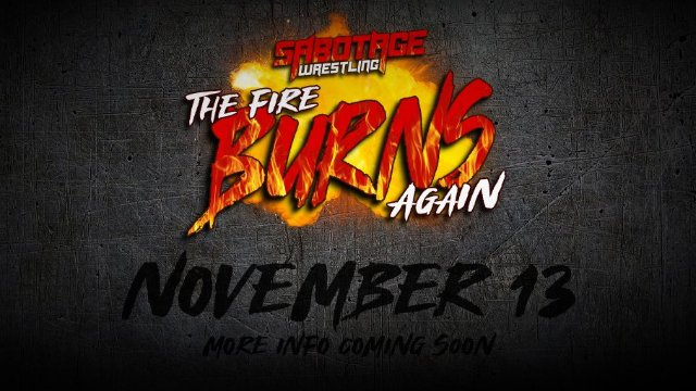 Sabotage Wrestling: The Fire Burns Again