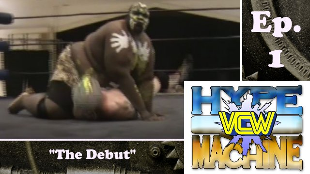VCW - Hype  Machine Ep. 1 - The Debut