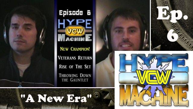 """VCW Hype Machine Ep. 6 - """"A New Era"""""""