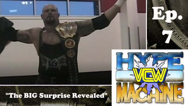 "VCW Hype Machine Ep. 7 - ""The BIG Surprise Revealed"""