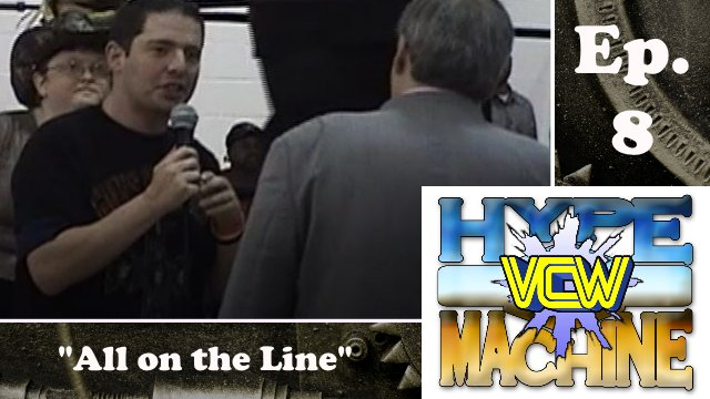 "VCW Hype Machine Ep. 8 - ""All on the Line"""