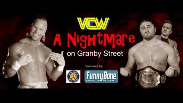 VCW - A Nightmare on Granby Street - 10.07.17