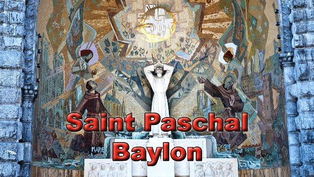 Saint Paschal Baylon