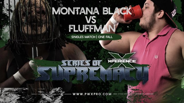 Series of Supremacy: Part Two: Montana Black vs Fluffman