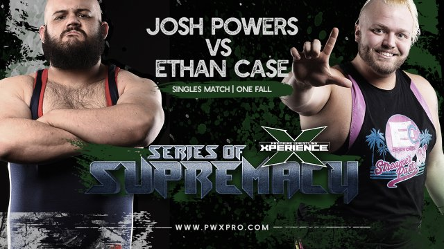 Series of Supremacy: Part Three: Ethan Case vs Josh Powers