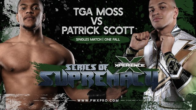 Series of Supremacy: Part Four: TGA Moss vs Patrick Scott