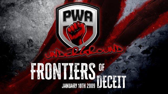 PWA Underground - Frontiers Of Deceit 2009