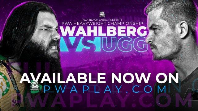 PWA Black Label - Wahlberg Vs Ugg