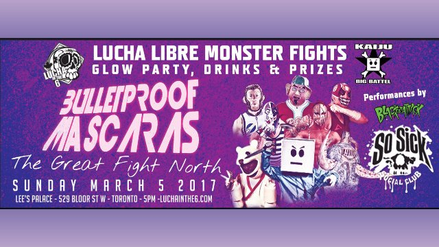 BULLETPROOF MASCARAS: Lucha6 vs Kaiju Big Battel feat. Kikutaro