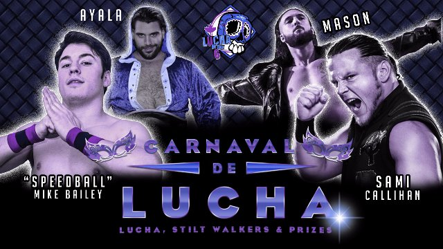 "CARNAVAL DE LUCHA feat. Sami Callihan & ""Speedball"" Mike Bailey"