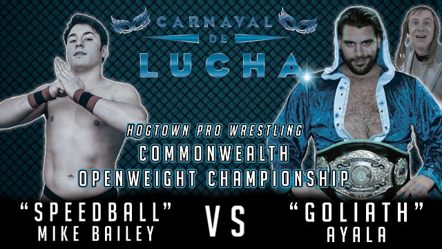 "CARNAVAL DE LUCHA: ""Speedball"" Mike Bailey vs. Goliath Ayala(c)"