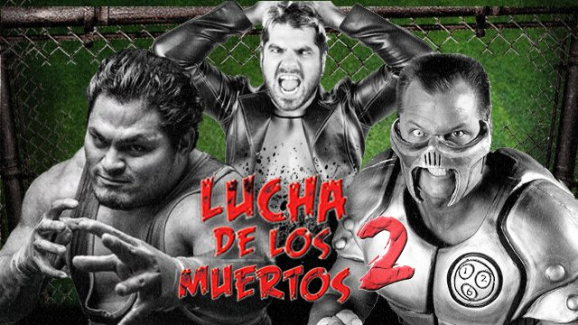 LUCHA de LOS MUERTOS 2 feat... Glacier, Jeff Cobb, Jason Kincaid & Jimmy Jacobs