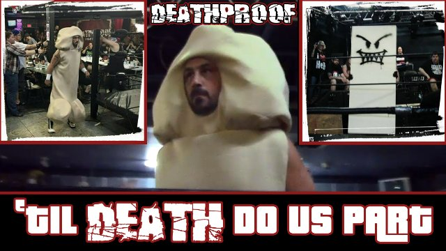 'Til DEATH Do Us Part!!    Featuring... Steve Corino dressed as a Dick & The Evil Unbreakable Table