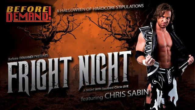 SCL FRIGHT NIGHT w/ Chris Sabin