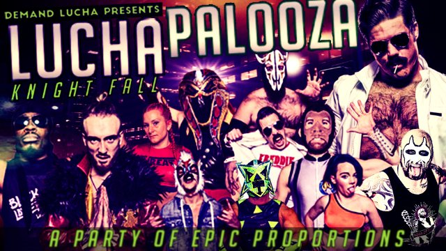 "LUCHAPALOOZA: KNIGHTFALL w/ ""Dick Punch City, Bitch"" Invitational Gauntlet feat. JOEY RYAN"