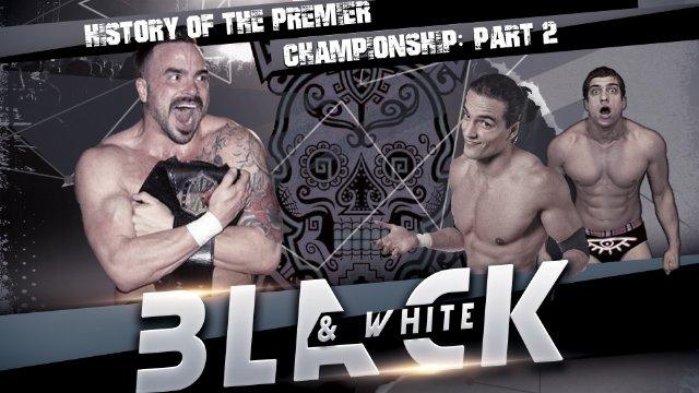 BLACK & WHITE: History of the Premier Championship: Volume 2