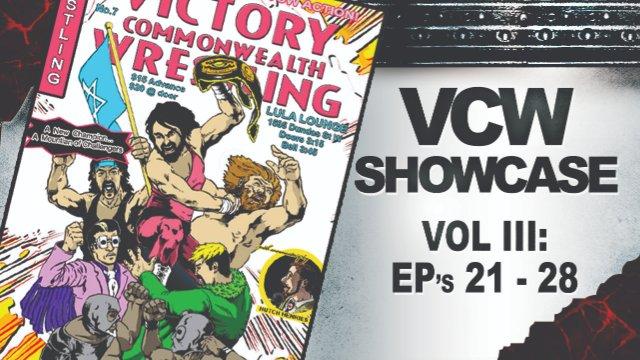 VCW Showcase Vol 3 (EP's 21-28)