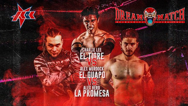 Dream Match Chapter 1 - Second Match - Charlie 'El Tigre' Lee vs. Alex Murdock vs. Alex Hero