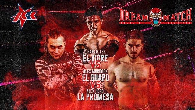 Dream Match Chapter 1 - Second Match - Charlie 'El Tigre' Lee vs. Alex Murdock vs. Alex Hero