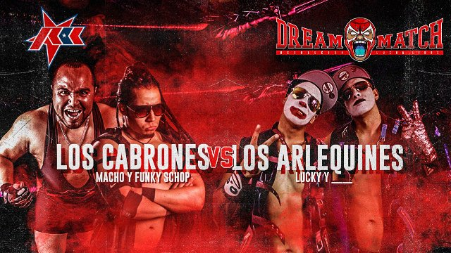 Dream Match Chapter 1 - First Match - Los Cabrones vs. Los Arlequines
