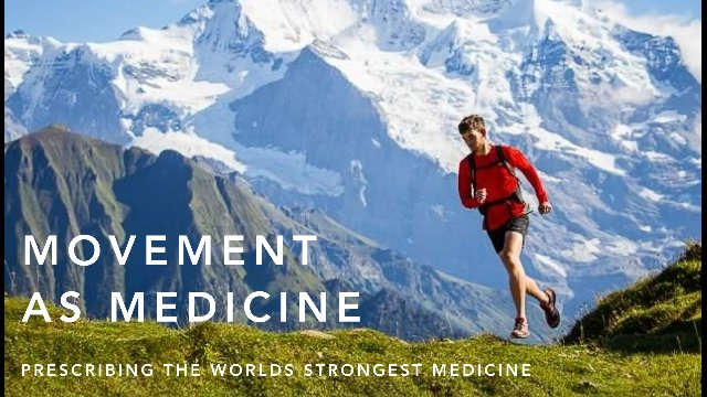 Movement As Medicine: Prescribing The Worlds Strongest Medicine