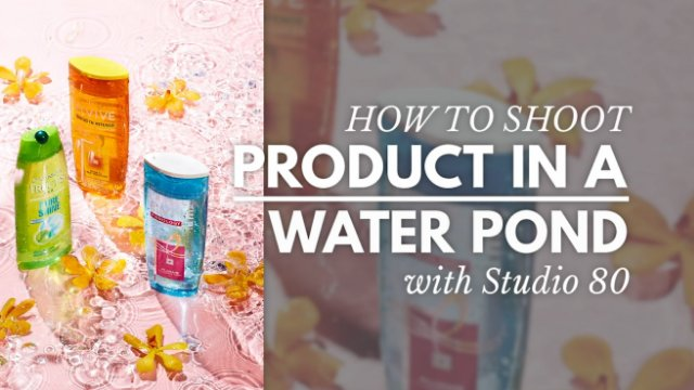 PRODUCT PHOTOGRAPHY IN A WATER POND