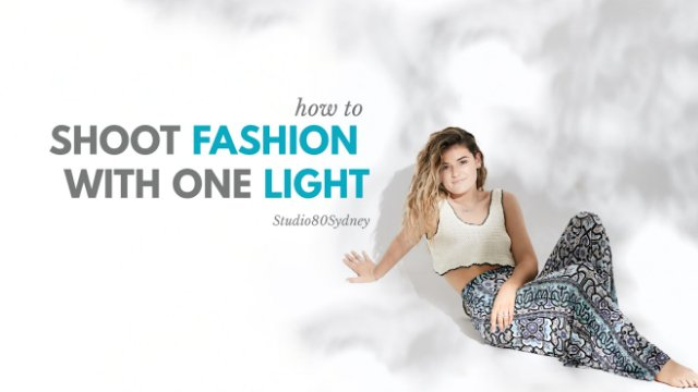 SHOOT FASHION WITH ONE LIGHT