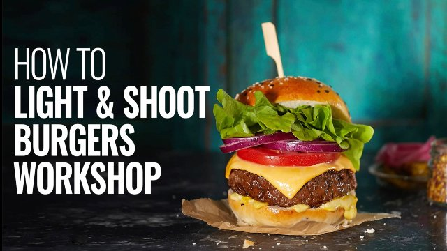 HOW TO LIGHT & SHOOT BURGERS WORKSHOP