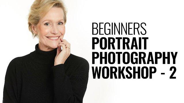 BEGINNERS PORTRAIT PHOTOGRAPHY WORKSHOP - 2