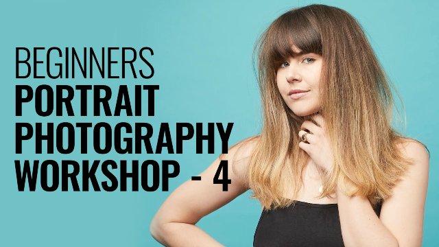 BEGINNERS PORTRAIT PHOTOGRAPHY WORKSHOP - 4
