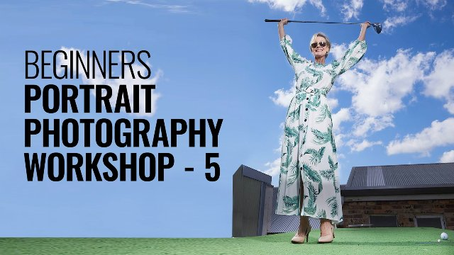 BEGINNERS PORTRAIT PHOTOGRAPHY WORKSHOP - 5