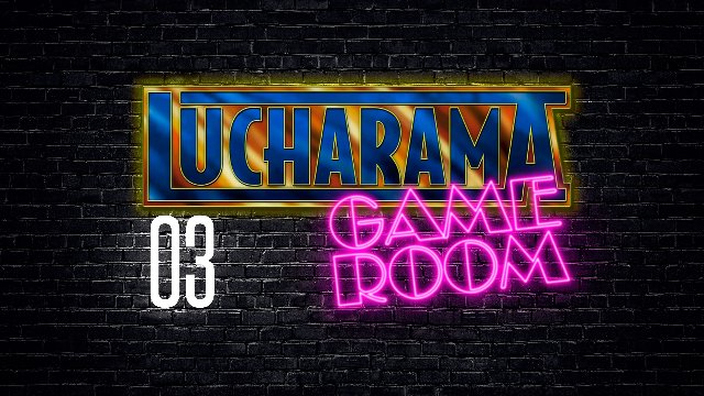 Lucharama Game Room 1x03