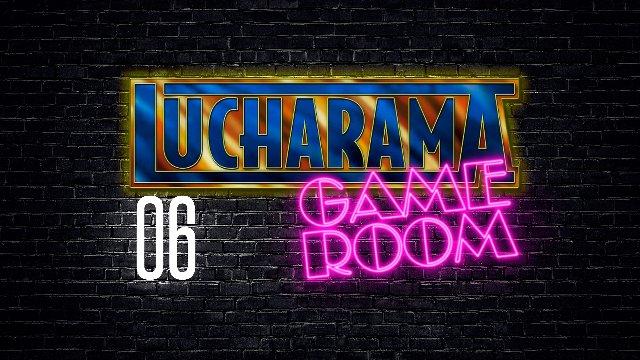 Lucharama Game Room 1x06