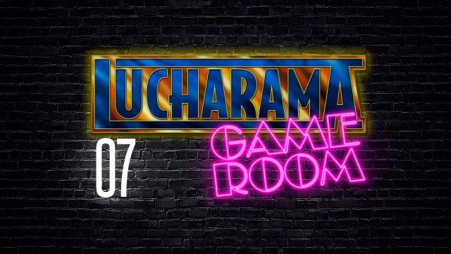 Lucharama Game Room 1x07